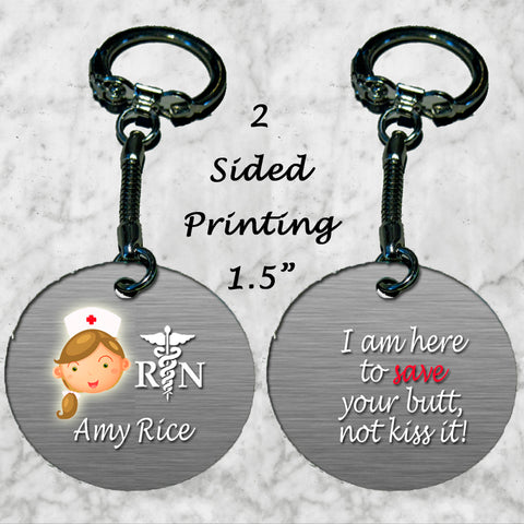 Personalized Key Chain Ring Nurse I'm Here To Save Your Butt Not Kiss it RN Gift