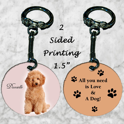 Personalized Key Chain So cute Poodle All You Need is Love and A dog Gift