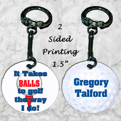 Personalized Key Chain It Takes Balls To Golf The Way I Do Golfer's Gift