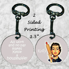 Personalized Key Chain All Work and No Pay Makes a Housewife Funny Wife Gift