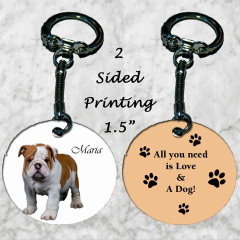 Personalized Key Chain All you need is love and a dog Bulldog