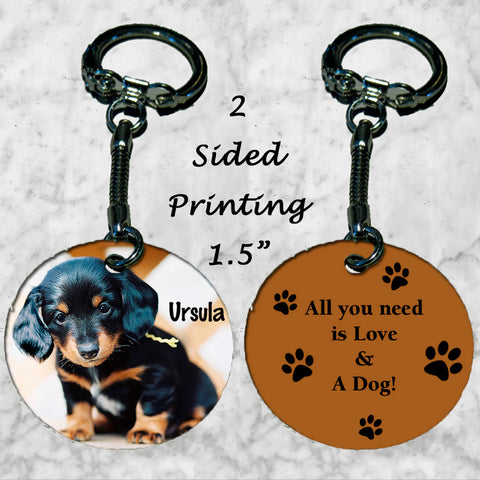 Personalized Key Chain All you need is love and a dog Miniature Dachshund