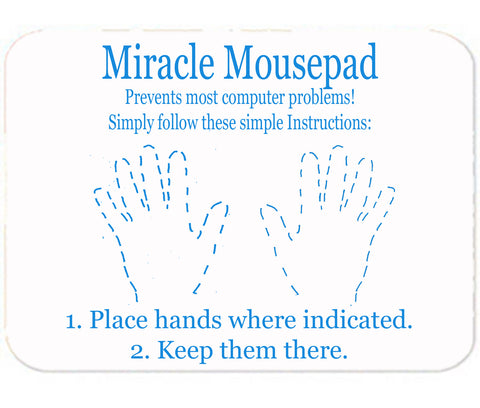 Personalized Mouse Pad Miracle Mousepad Funny Gag Gift for Computer Illiterate Friend