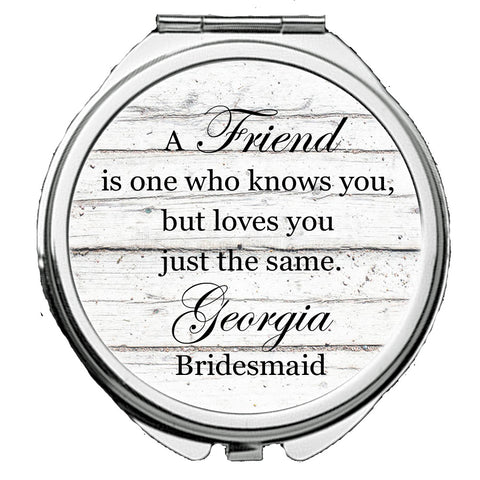 Personalized Round Mirror Compact for Bridesmaids Wedding Best Friend Knows You But Loves You Just The Same
