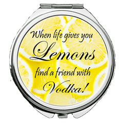 Personalized Round Mirror Compact When Life Gives You Lemons Find a Friend with Vodka Funny Friend Gift So Cute