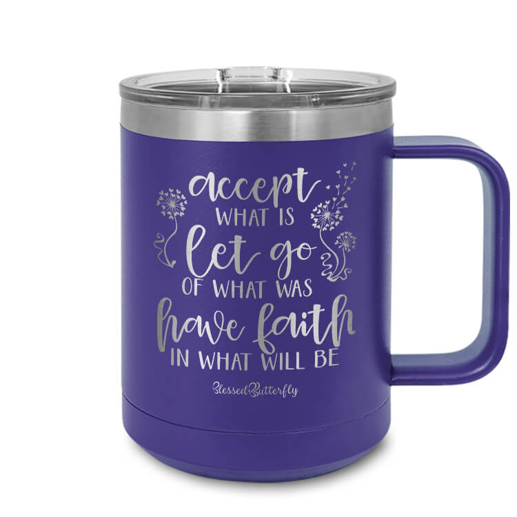 Accept Let Go Have Faith Etched Ringneck Mug