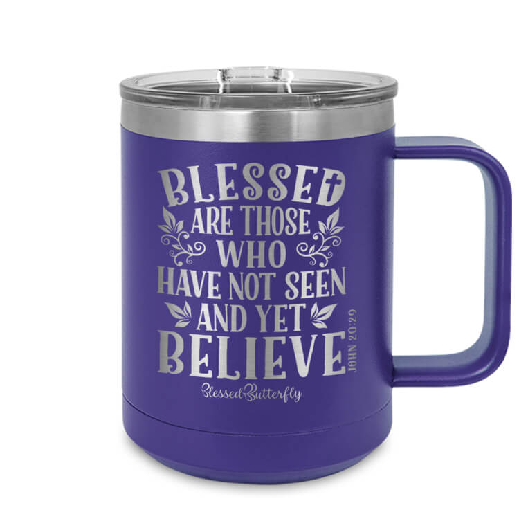 Blessed Are Those Who Believe Etched Ringneck Mug