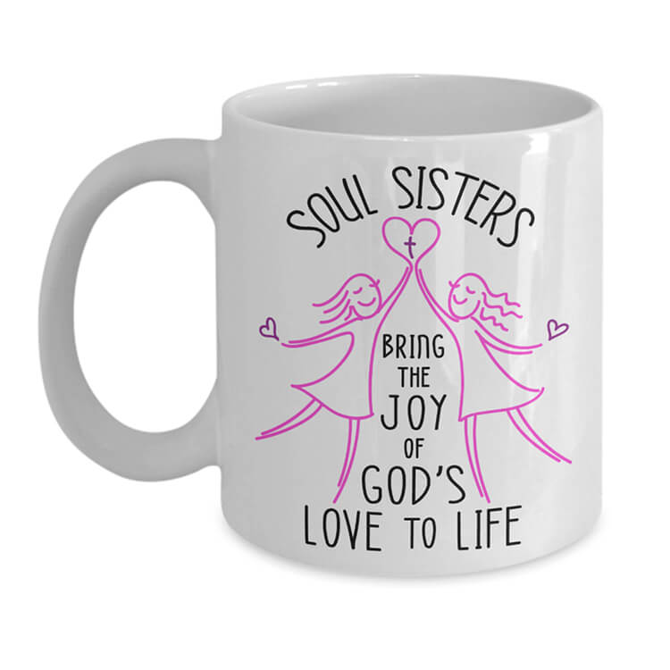 Soul Sisters Bring God's Love Mug - White