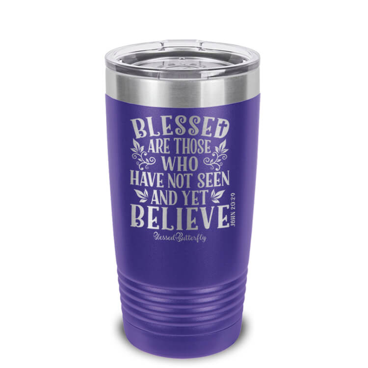 Blessed Are Those Who Believe Etched Ringneck Tumbler
