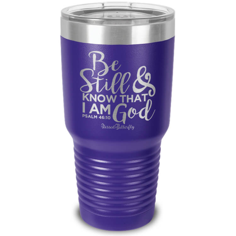 Be Still And Know Psalm 46:10 Etched Ringneck Tumbler