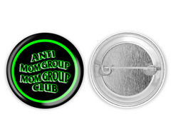 Anti MOM Group // Pinback button