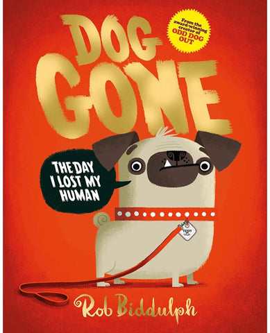 Dog Gone by Rob Biddulph