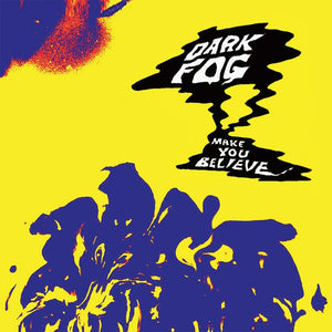 Dark Fog - Make You Believe (1 left)