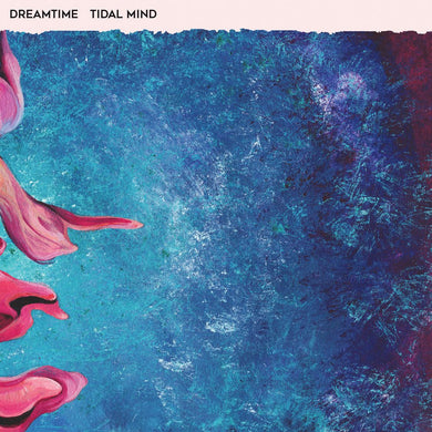 Dreamtime - Tidal Mind (1 left)