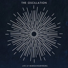 The Oscillation - Live at Beursschourwburg