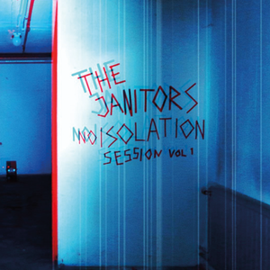 The Janitors - Noisolation Session Vol.1