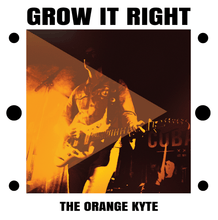 The Orange Kyte - Grow It Right (SOLD OUT)
