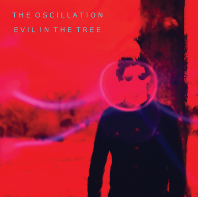 The Oscillation - Evil In The Tree