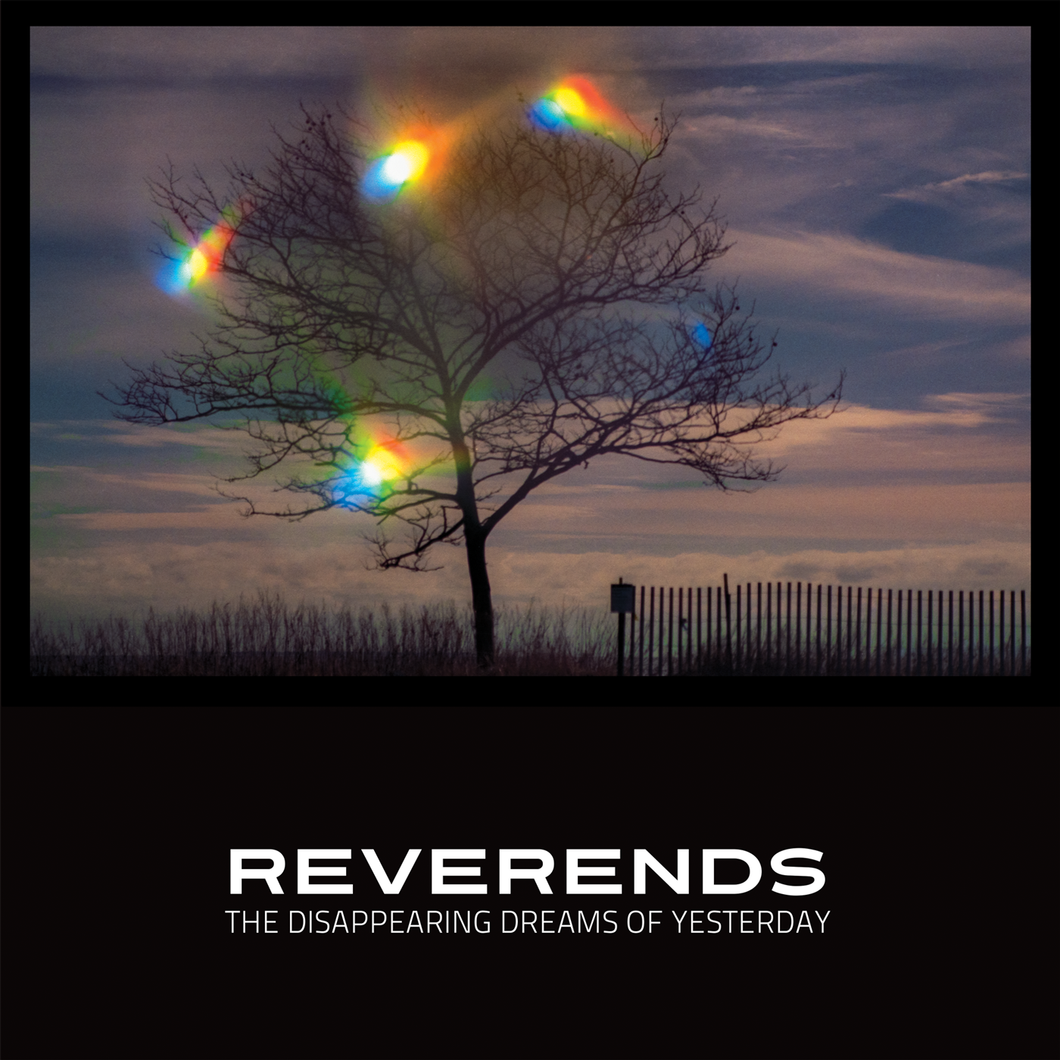 REVERENDS - The Disappearing Dreams of Yesterday (PRE-ORDER)