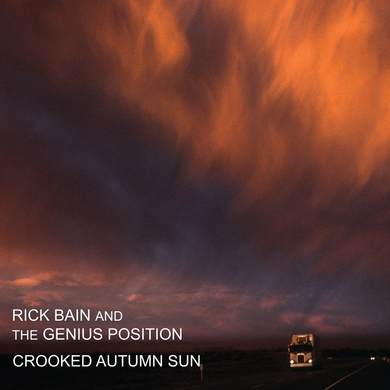 Rick Bain and The Genius Position - Crooked Autumn Sun (20th Anniversary Edition)