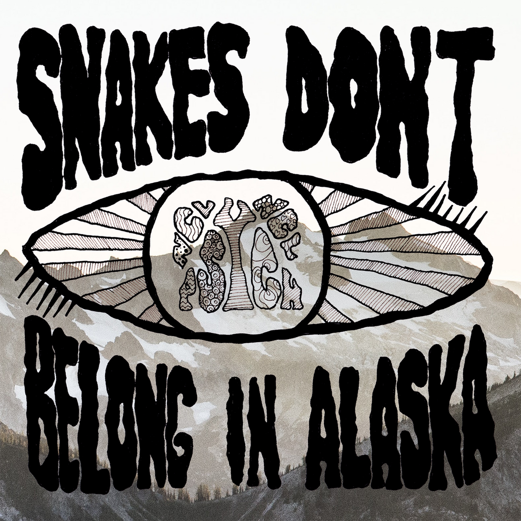 Snakes Don't Belong In Alaska - S/T (PRE-ORDER)(SOLD OUT)