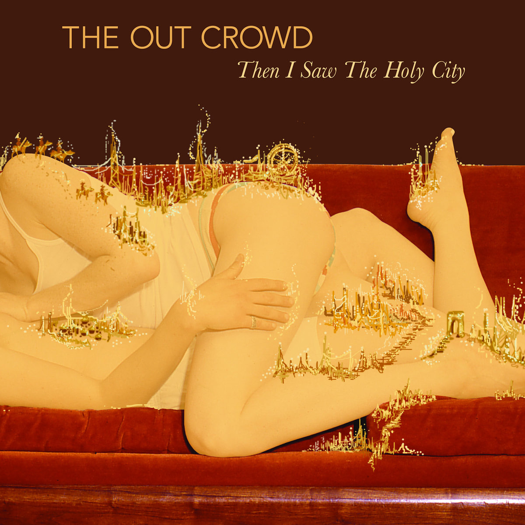 The Out Crowd - Then I Saw The Holy City (2 left)