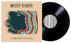 White Shape - Chromesthesia (SOLD OUT)