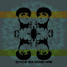 Sisters Of Your Sunshine Vapor - Sisters Of Your Sunshine Vapor(1 left)