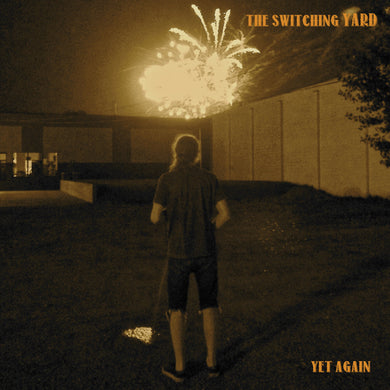 The Switching Yard - Yet Again (SOLD OUT)