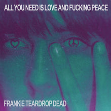 Frankie Teardrop Dead - All You Need Is Love and Fucking Peace