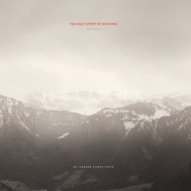 The Holy Spirit Of Nothing - Mellaux (PRE-ORDER)