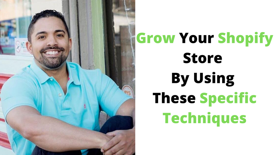 11 Ways To Grow Your Shopify Store Using These Very Specific Tried And True Techniques