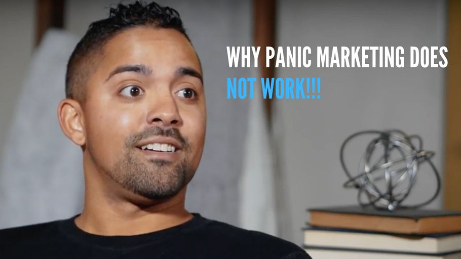 Why Panic Marketing Does NOT Work