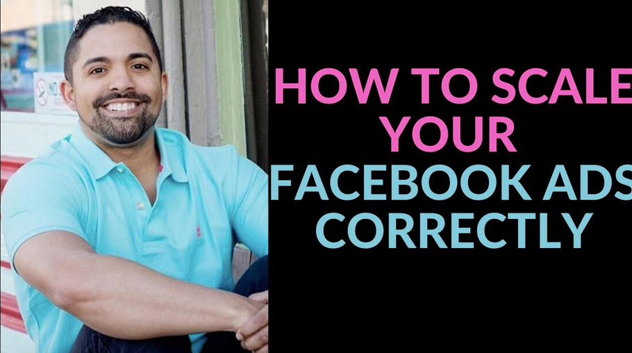 How to Scale Your Facebook Ads Correctly