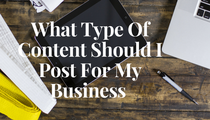 What Type of Content Should I Post For My Business