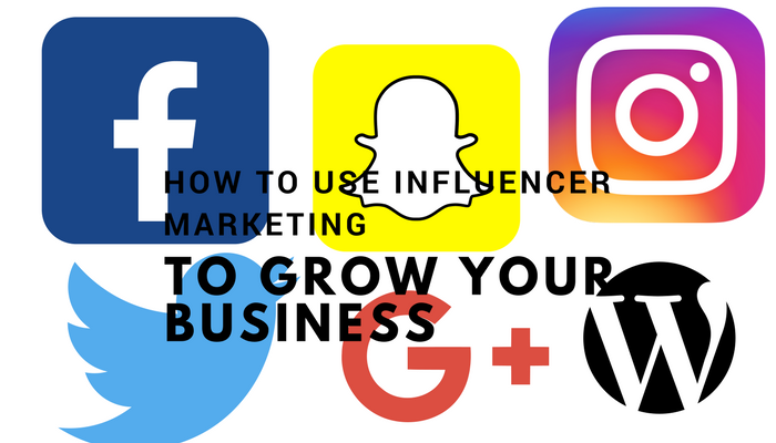 How to Use Influencer Marketing to Grow Your Business