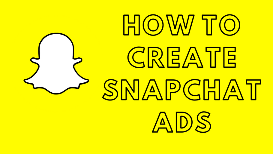 How to Create Snapchat Ads