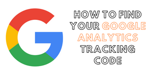 How to Find Your Google Analytics Code And User Id