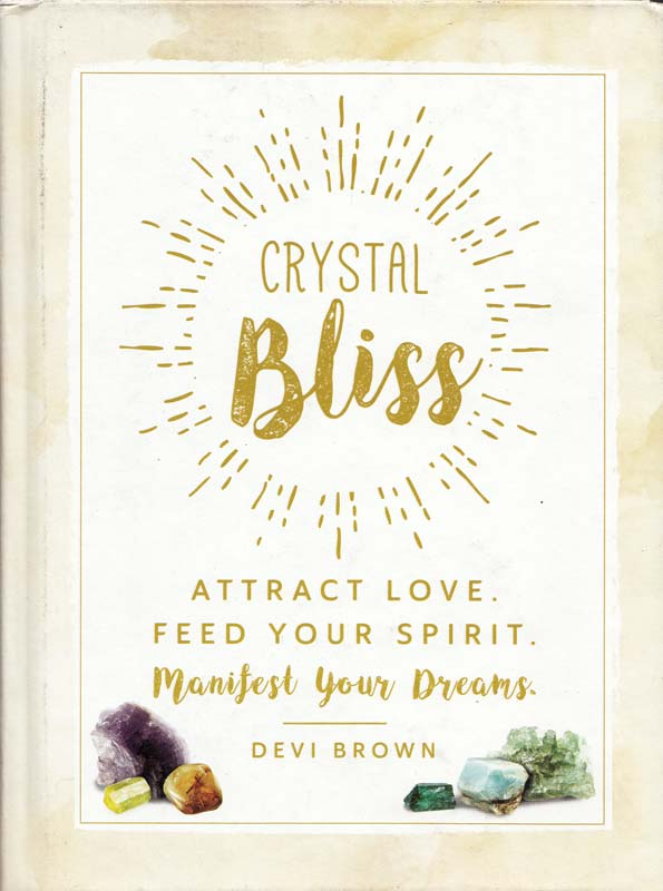 Crystal Bliss, Attract Love, Feed Your Spirit
