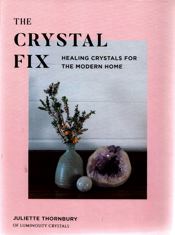 Crystal Fix, Healing Crystals for the Modern Home