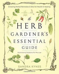 Herb Gardener's Essential Guide