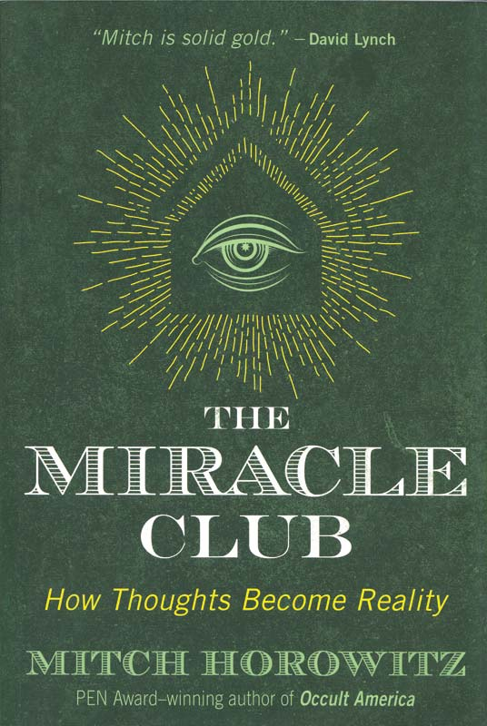 Miracle Club, How Thoughts Become Reality