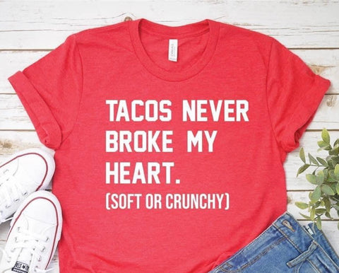 Tacos Never Broke My Heart Graphic Tee