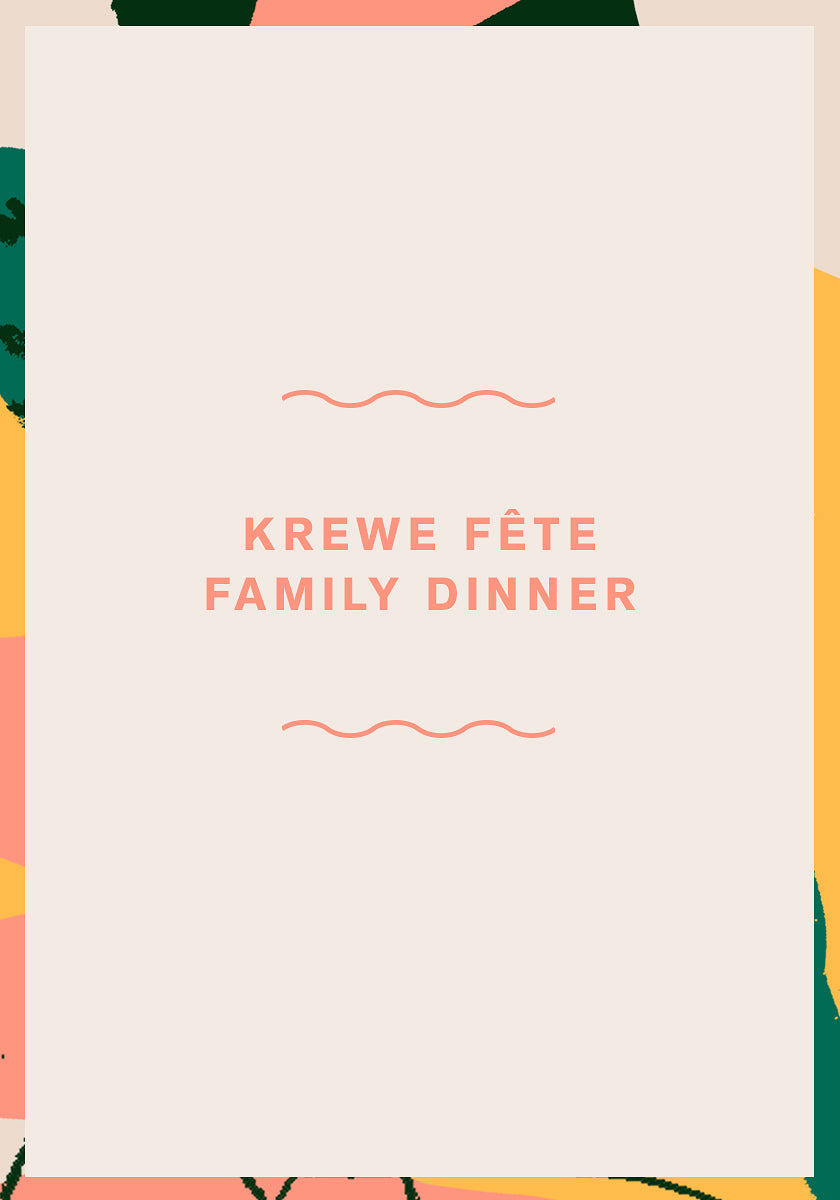 KREWE FETE 2018 Family Dinner