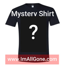 Load image into Gallery viewer, Mystery Shirt - GONE