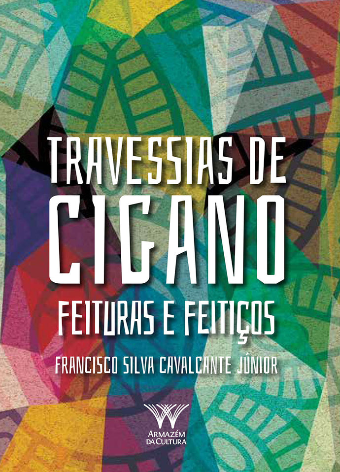 Travessias de Cigano – feituras e feitiços