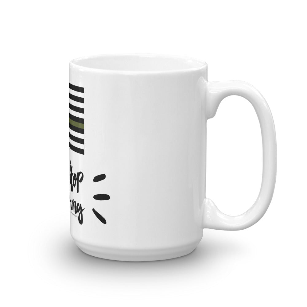 Mug: Never Stop...-TrainOurTroops-TrainOurTroops