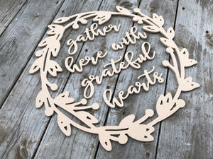 Gather Here With Grateful Hearts MDF Saying Cutout | Typography sign | Start at Home Decor