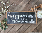 Happiness is Homemade Finished Sign