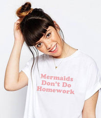 Mermaids Don't Do Homework T-Shirt - Cocus Pocus